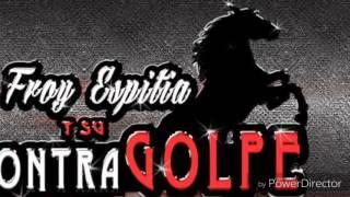 getlinkyoutube.com-Froy Espitia Y su ContraGolpe 2016 En Vivo- El Campanero y El Lengua Suelta