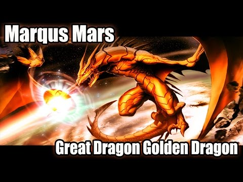 Golden Dragon - Great Dragon, Marqus Mars - Video Mix1 HD