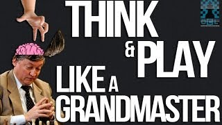 getlinkyoutube.com-Think and Play like a Chess Grandmaster!