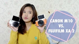 getlinkyoutube.com-FUJIFILM XA-2 VS CANON M 10 ( REVIEW / COMPARISON )