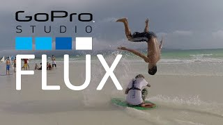 GoPro Studio Flux - Super Slow Motion