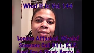 What It Is: Vol. 144 | London Attacks,  Wyclef: Someone Called 911, Underground, Drake, Ross & More