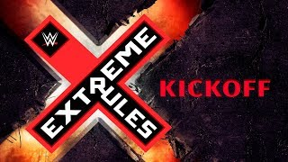 WWE Extreme Rules Kickoff: July 14, 2019