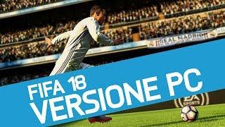 FIFA 18: analisi tecnica della versione PC