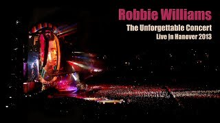 getlinkyoutube.com-Robbie Williams • The Unforgettable Concert • Full Live In Hanover 2013 • Take The Crown Tour • HD