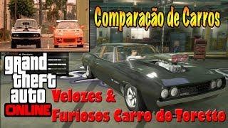 getlinkyoutube.com-GTA V ONLINE - COMPARANDO CARROS VELOZES & FURIOSOS CARRO DO TORETTO