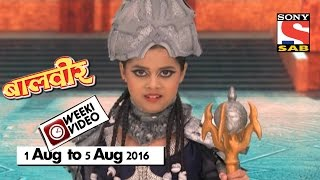 WeekiVideos | Baalveer | 1 August to 5 August 2016