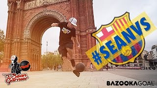 getlinkyoutube.com-Séan VS Barcelona / @seanfreestyle