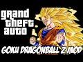 GTA - GOKU DRAGONBALL Z MOD