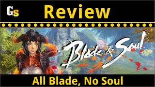 getlinkyoutube.com-Blade & Soul - Review and Critique After 60 Hours of Play