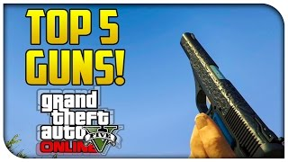 "getlinkyoutube.com-Top 5 ""Best Weapons"" in GTA 5 Online! (GTA V Coolest Guns)"