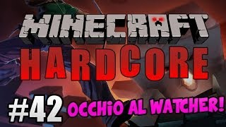 getlinkyoutube.com-Minecraft Hardcore ITA Ep.42 - OCCHIO AL WATCHER!