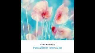 getlinkyoutube.com-Piano Affection - Yuhki Kuramoto (Full Album)