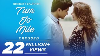 getlinkyoutube.com-Tum Jo Mile - Bharatt-Saurabh | New hindi love song 2015 -2016