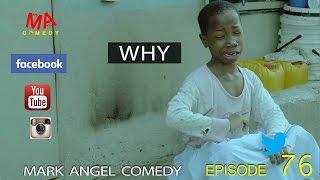 getlinkyoutube.com-WHY (Mark Angel Comedy) (Episode 76)