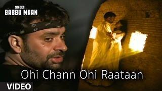 Babbu Maan : Ohi Chann Ohi Rataan Full Video Song | Hit Punjabi Song
