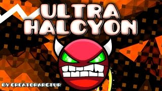 getlinkyoutube.com-Geometry Dash [2.0] (DEMON?) - Ultra Halcyon Circles - by CreatorArctur & More