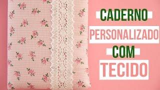 getlinkyoutube.com-Caderno Personalizado Com Tecido ♥