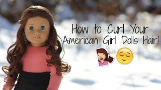 getlinkyoutube.com-How To: Curl Your American Girl Dolls Hair!
