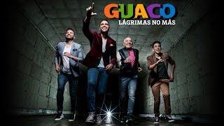 getlinkyoutube.com-GUACO: Lágrimas no más (video oficial)