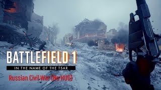 Battlefield 1 - The Russian Civil War Red Army Assault (No HUD)