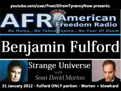 Benjamin Fulford - 31 January 2012 - on AFR's Strange Universe