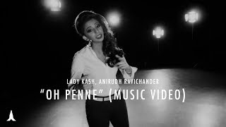 getlinkyoutube.com-Oh Penne - Anirudh x Lady Kash (Original Version)