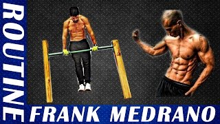 getlinkyoutube.com-FRANK MEDRANO'S ROUTINE - Bodyweight only - Full week - Calisthenics and Street Workout