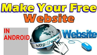 HOW TO MAKE YOUR OWN WEBSITE IN ANDROID FOR FREE - 2017!!!!