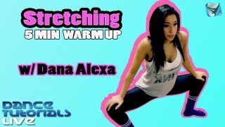 getlinkyoutube.com-STRETCHING TUTORIAL | 5-Minute Warm Up For Dance & Fitness » How-To with Dana Alexa