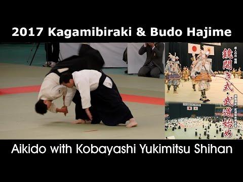 Kobayashi Yukimitsu Shihan - Aikido Demonstration - Kagamibiraki 2017