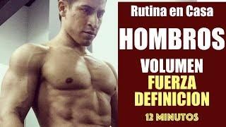 EJERCICIOS PARA HOMBROS EN CASA - VOLUMEN FUERZA DEFINICION - 12 Minutos