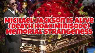 getlinkyoutube.com-Michael Jackson Is Alive (Death Hoax Minisode): Memorial Strangeness