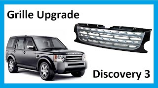 How to fit Discovery 4 ( LR4 ) style facelift grille to Land Rover Discovery 3 ( LR3 )