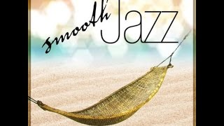 getlinkyoutube.com-VARIOUS ARTISTS ★★★ Top 20 Smooth Jazz Tracks of 2015