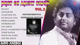 getlinkyoutube.com-Best Of Arijit Singh Vol 2  - Hawaiian Guitar  Instrumental (Audio Jukebox)    RAJESHH THAKER   