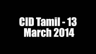 CID Tamil - 13 March 2014