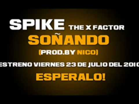 Spike The X Factor - Soñando (Prod By Nico) (Official Previ