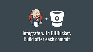 Integrate with BitBucket: build after each commit (Get started with Jenkins part 4)