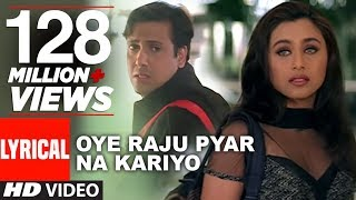 getlinkyoutube.com-Oye Raju Pyar Na Kariyo Lyrical Video    Hadh Kar Di Aapne    Govinda, Rani Mukherjee