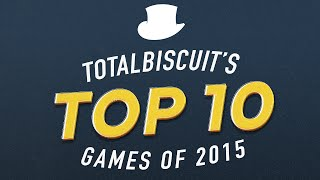 getlinkyoutube.com-TotalBiscuit's Top 10 Games of 2015