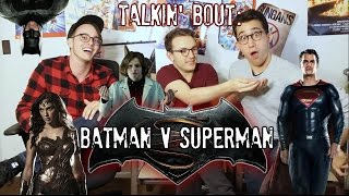 TALKIN' BOUT: BATMAN V SUPERMAN (feat. Jack Howard)