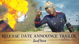 Sea of Thieves - Release Date Announce Trailer