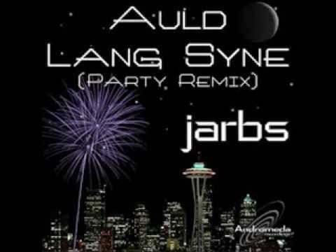 Jarbs - Auld Lang Syne (Trance Remix)