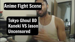 Tokyo Ghoul BD Kaneki VS Jason Uncensored Reaction!!