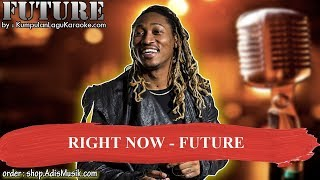 RIGHT NOW - FUTURE Karaoke