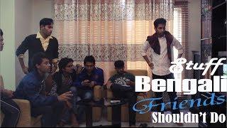 getlinkyoutube.com-Stuff Bengali Friends Shouldn't Do 2
