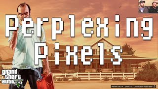 Perplexing Pixels: Grand Theft Auto 5 (PS4) (review/commentary) Ep92