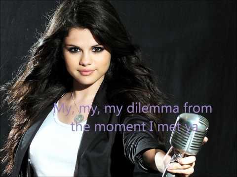 Selena Gomez My Dilemma- Lyrics :] -nTGHf0KRzSY