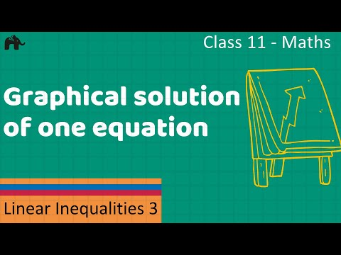 Maths Inequalities Part 3 (Graphical solution of one equation)  Mathematics CBSE Class X1